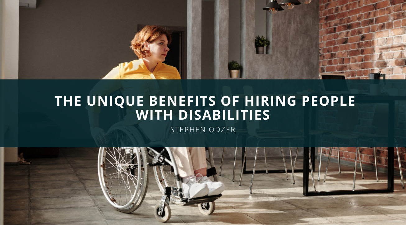 Stephen Odzer Discusses the Unique Benefits of Hiring People with Disabilities