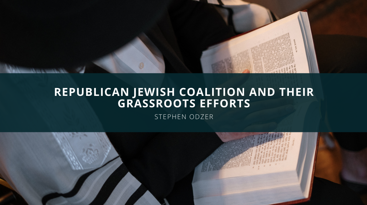Stephen Odzer Discusses the Republican Jewish Coalition And Their Grassroots Efforts